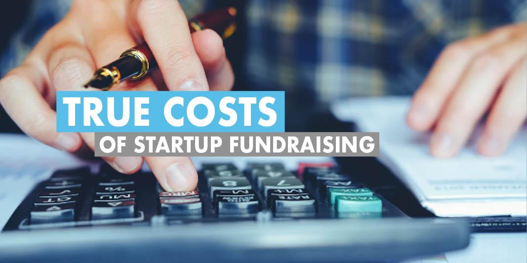 True cost of startup fundraising